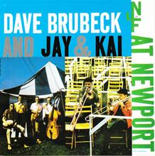 Dave Brubeck Quartet  at Newport, 1956 & 1959 - Dave Brubeck - Jai & Kai - Live At Newport (see notes)