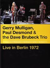 Gerry Mulligan, Paul Desmond  & The Dave Brubeck Trio. The Complete 1972 Berlin Concert. - DVD (see notes)