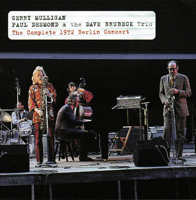 Gerry Mulligan, Paul Desmond  & The Dave Brubeck Trio. The Complete 1972 Berlin Concert. - CD