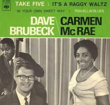 With Carmen McRae - CBS Records - Take Five, It's A Raggy Waltz, Travellin' Blues, In Your Own Sweet Way